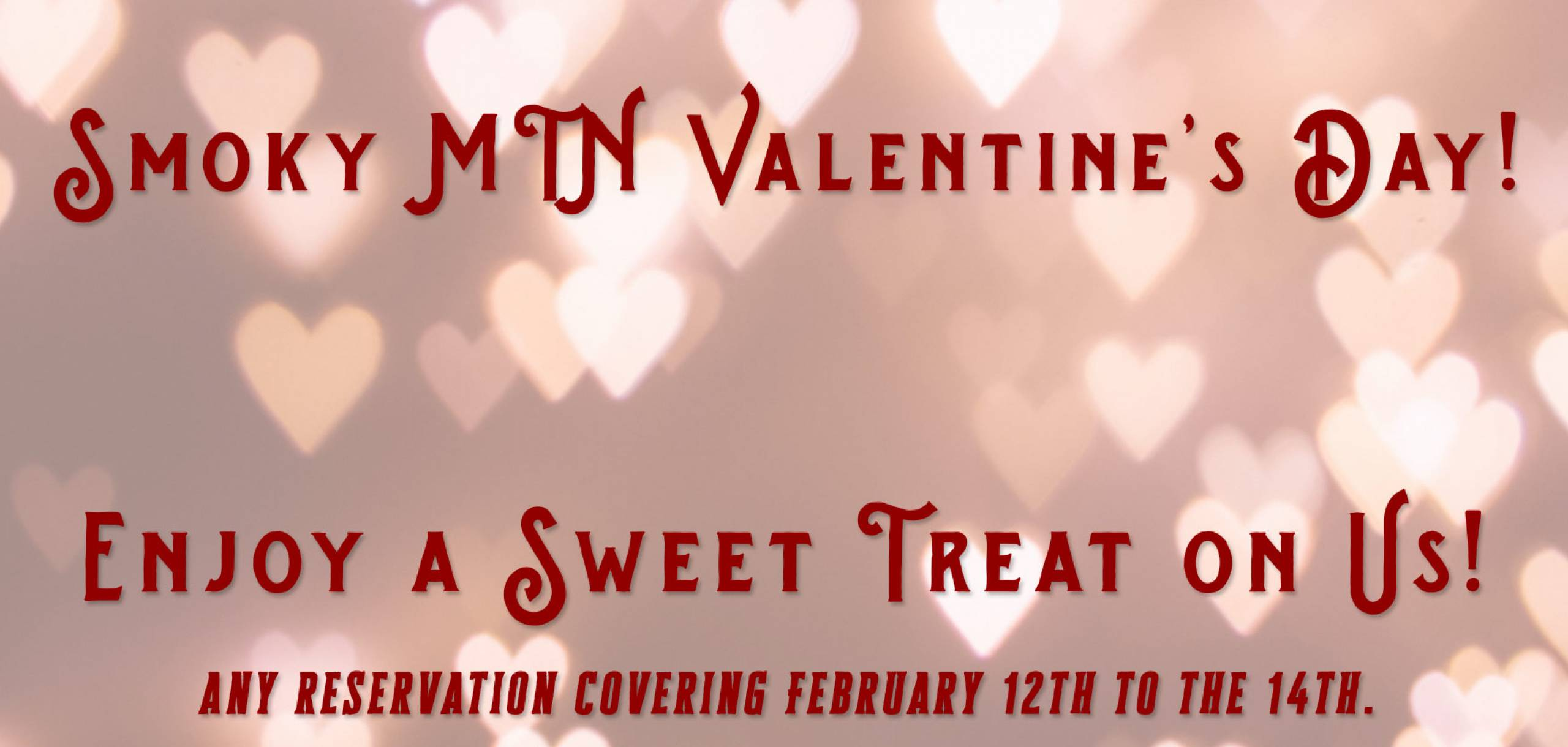 """Valentine Day graphic reads, """"Book your stay for Valentine's Day! Enjoy a Sweet Treat on Us! any reservation covering February 12th to the 14th."""""""